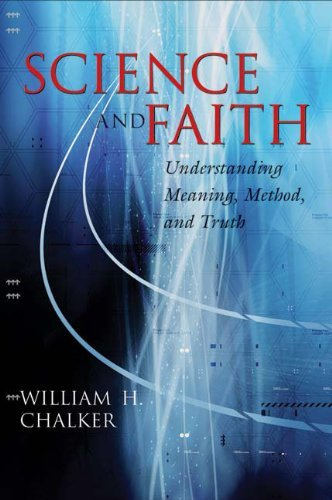 William H. Chalker Science And Faith Understanding Meaning Method And Truth