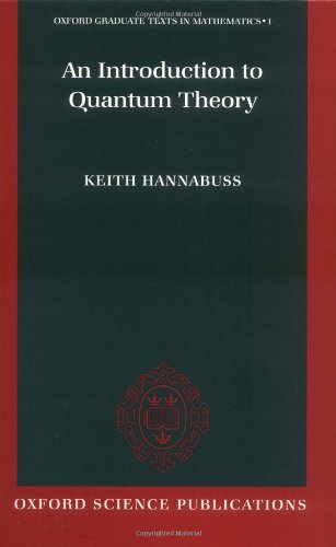 Keith Hannabuss An Introduction To Quantum Theory