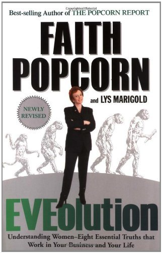 Faith Popcorn Eveolution Understanding Woman Eight Essential Truths That