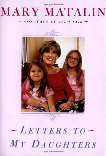 Mary Matalin Letters To My Daughters
