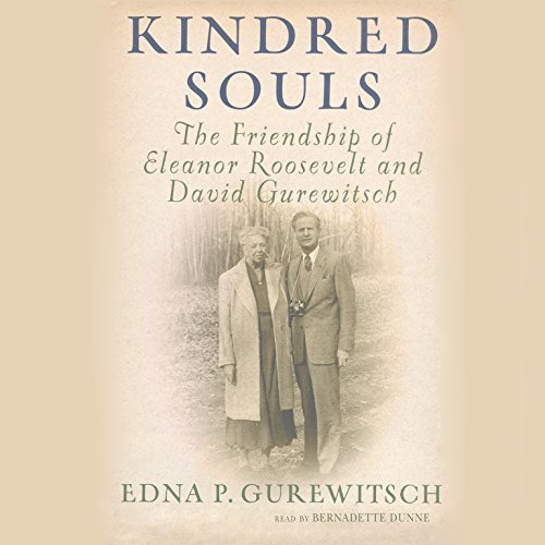 Edna P. Gurewitsch Kindred Souls The Friendship Of Eleanor Roosevelt And David Gur Library Mp3 CD