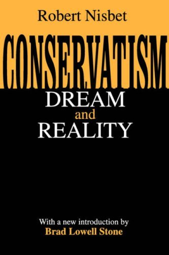 Robert Nisbet Conservatism Dream & Reality Revised