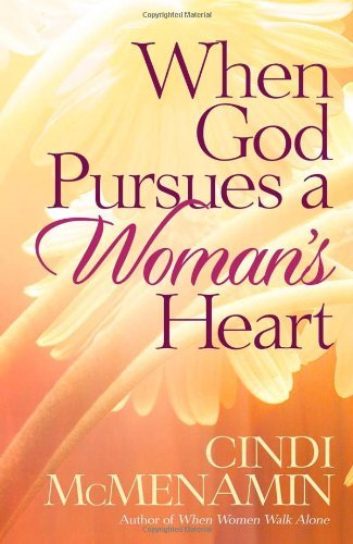Cindi Mcmenamin When God Pursues A Woman's Heart