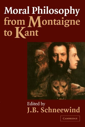 Jerome B. Schneewind Moral Philosophy From Montaigne To Kant
