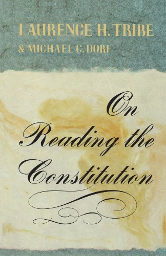 Laurence H. Tribe On Reading The Constitution Revised