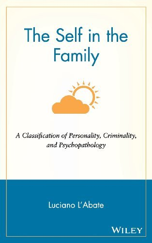Luciano L'abate The Self In The Family A Classification Of Personality Criminality And