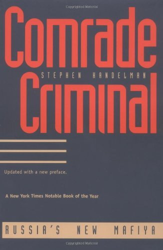 Stephen Handelman Comrade Criminal Russias New Mafiya Revised