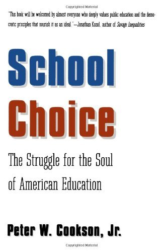 Peter W. Jr. Cookson School Choice The Struggle For The Soul Of American Education Revised