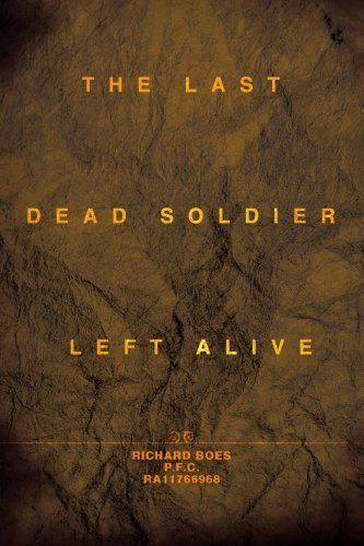 Richard Boes The Last Dead Soldier Left Alive