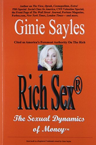 Ginie Sayles Rich Sex (r) The Sexual Dynamics Of Money