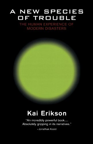 Kai T. Erikson A New Species Of Trouble The Human Experience Of Modern Disasters