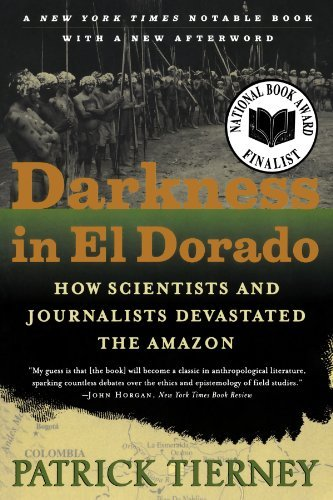 Patrick Tierney Darkness In El Dorado How Scientists And Journalists Devastated The Ama