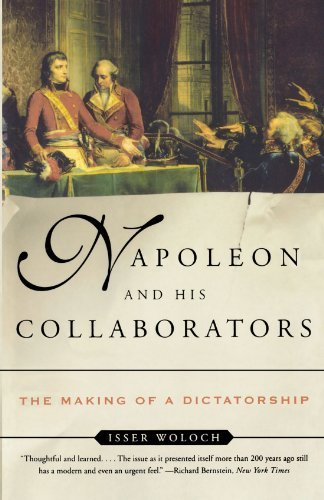 Isser Woloch Napoleon And His Collaborators The Making Of A Dictatorship
