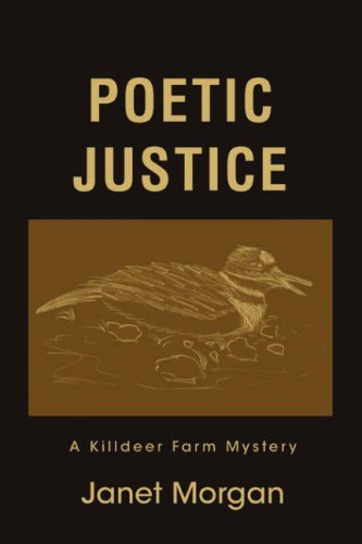 Janet Morgan Poetic Justice A Killdeer Farm Mystery