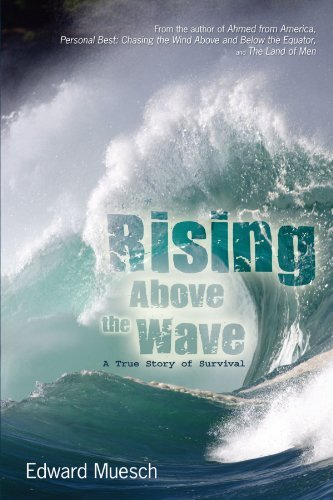 Edward Muesch Rising Above The Wave A True Story Of Survival