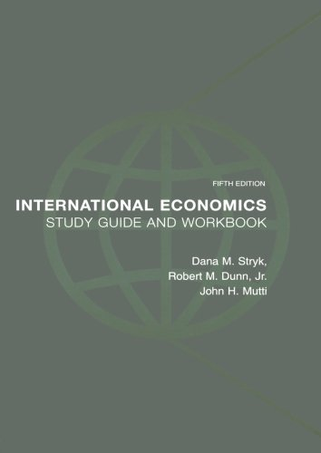 Dana Stryk International Economics Study Guide And Workbook 0005 Edition;