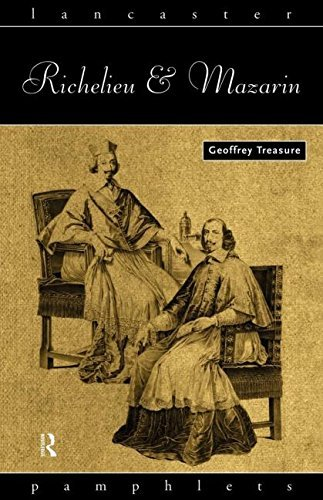 Geoffrey Treasure Richelieu And Mazarin