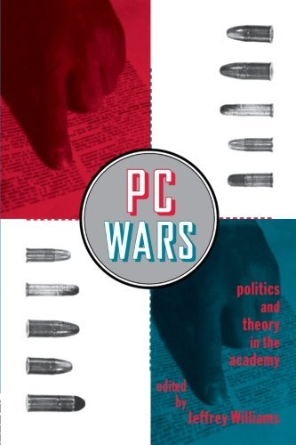 Jeffrey Williams Pc Wars Politics And Theory In The Academy