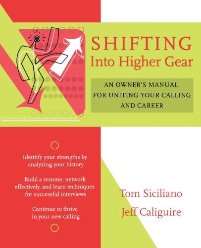 Tom Siciliano Shifting Into Higher Gear An Owner's Manual For Uniting Your Calling And Ca