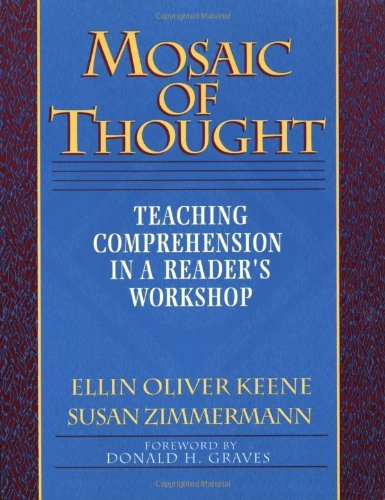 Ellin Oliver Keene Mosaic Of Thought Teaching Comprehension In A Reader's Workshop
