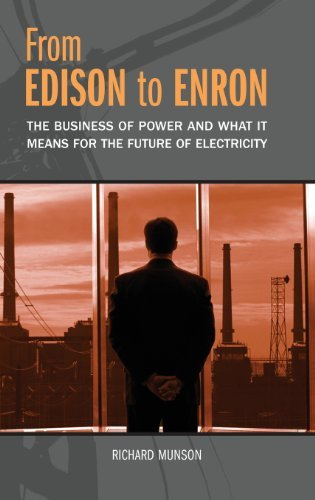 Richard Munson From Edison To Enron The Business Of Power And What It Means For The F