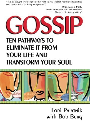 Lori Palatnik Gossip Ten Pathways To Eliminate It From Your Life And T