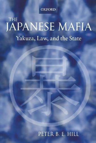 Peter B. E. Hill The Japanese Mafia Yakuza Law And The State