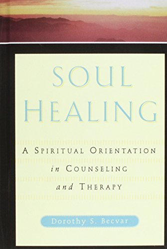 Dorothy S. Becvar Soul Healing A Spiritual Orientation In Counseling And Therapy