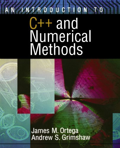 James M. Ortega An Introduction To C++ And Numerical Methods