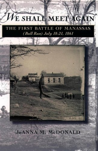 "Joanna M. Mcdonald We Shall Meet Again"" The First Battle Of Manassas (bull Run) July 18"