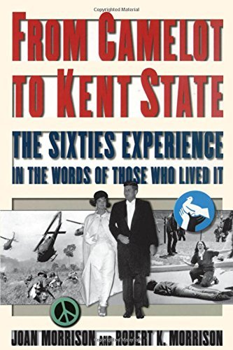 Joan Morrison From Camelot To Kent State The Sixties Experience In The Words Of Those Who 0002 Edition;revised