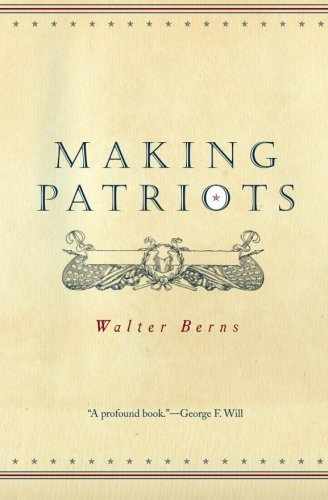 Walter Berns Making Patriots 0002 Edition;