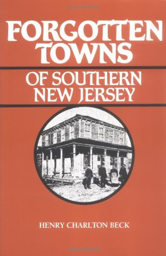 Henry Charlton Beck Forgotten Towns Of Southern New Jersey