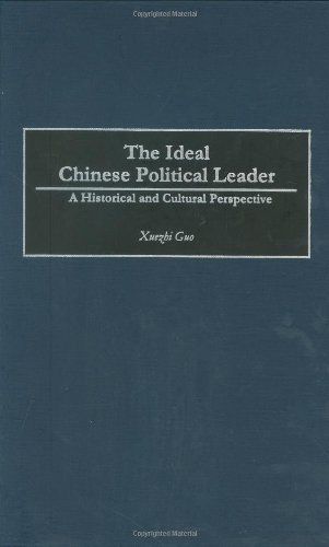 Xuezhi Guo The Ideal Chinese Political Leader A Historical And Cultural Perspective