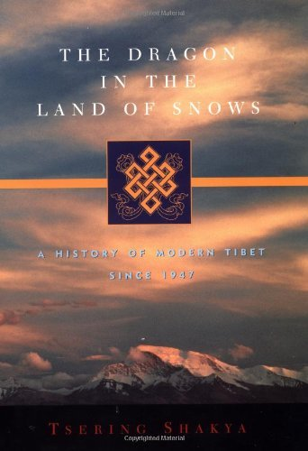 Tsering Shakya The Dragon In The Land Of Snows A History Of Modern Tibet Since 1947