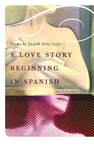 Judith Cofer A Love Story Beginning In Spanish