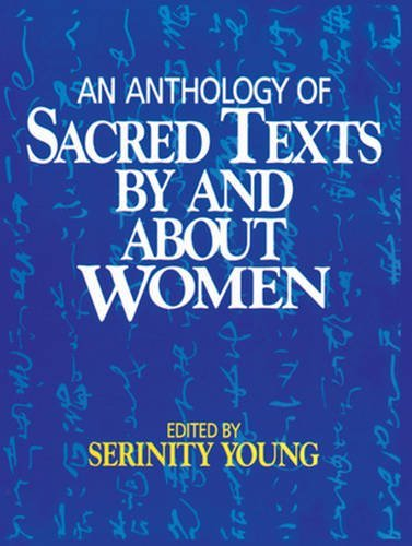 Young Serinity Ed An Anthology Of Sacred Texts By And About Women