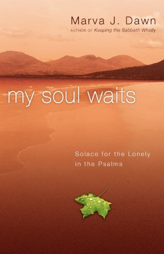 Marva J. Dawn My Soul Waits Solace For The Lonely In The Psalms