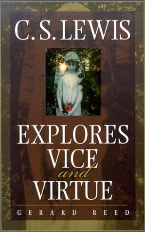 Gerard Reed C.S. Lewis Explores Vice And Virtue