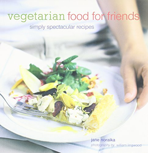 Jane Noraika Vegetarian Food For Friends Simply Spectacular Recipes