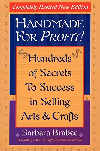 Barbara Brabec Handmade For Profit! Hundreds Of Secrets To Success In Selling Arts & 0002 Edition;revised