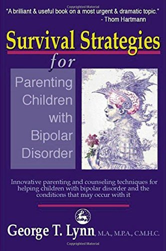 George Lynn Survival Strategies For Parenting The Child And Te Revised