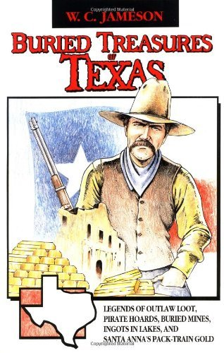 W. C. Jameson Buried Treasures Of Texas