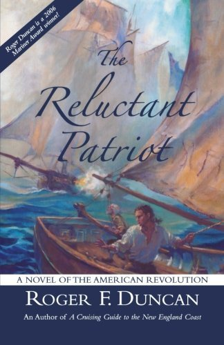 Roger F. Duncan Reluctant Patriot The A Novel Of The American Revolution