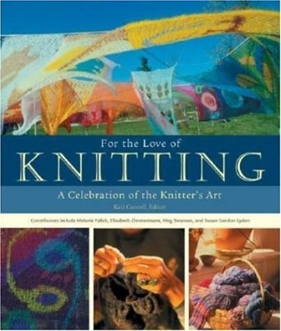 Voyageur Press For The Love Of Knitting A Celebration Of The Knitter's Art