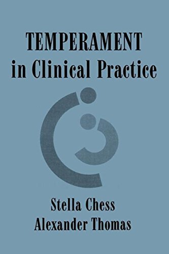 Stella Chess Temperament In Clinical Practice Revised