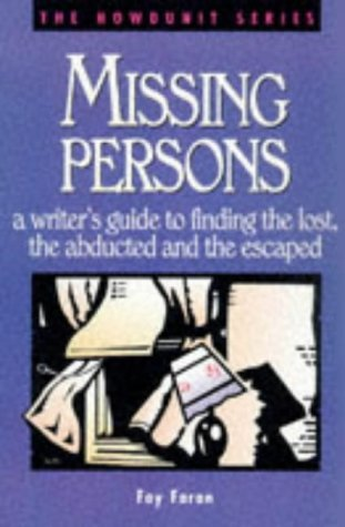Fay Faron Missing Persons A Writer's Guide To Finding The Lost The Abducte