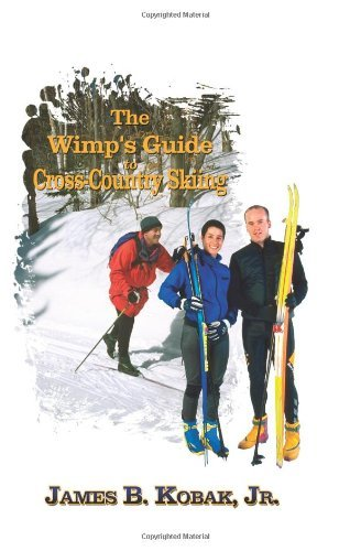 Kobak James The Wimp's Guide To Cross Country Skiing