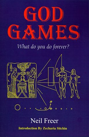 Neil Freer God Games What Do You Do Forever?