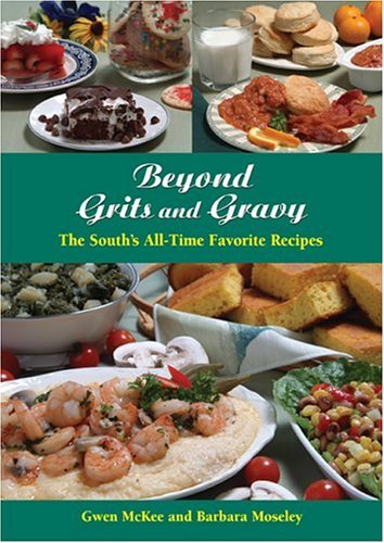 Gwen Mckee Beyond Grits And Gravy The South's All Time Favorite Recipes